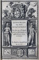 Quarta década da Asia de João de Barros: dos feitos que os portugueses fizerão no descobrimento, e conquista nos mares, e terras do Oriente