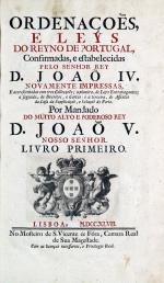 Ordenações, e leys do reyno de Portugal, confirmadas, e estabelecidas pelo senhor Rey D. João IV.