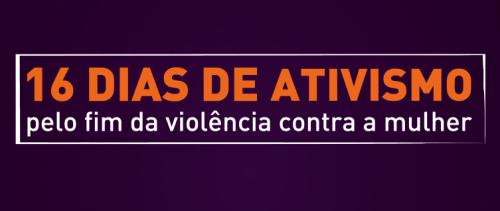 16 Dias de Ativismo pelo Fim da Violência contra as Mulheres — Portal da  Câmara dos Deputados 8d7d285d6d5b
