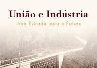 União e Indústria: uma estrada para o futuro