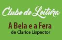Clube de Leitura - A bela e a fera ou a ferida grande demais, de Clarice Lispector
