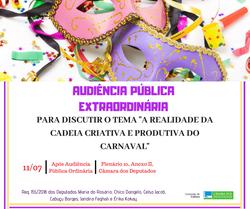 """Audiência Pública: """"A realidade da cadeia criativa e produtiva do carnaval"""" (11/07/2018)"""