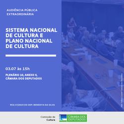 Audiência Pública - Sistema Nacional de Cultura - SNC e o Plano Nacional de Cultura - PNC (03/07/2019)