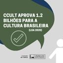 CCult aprova orçamento de R$ 1,2 bilhões para a cultura brasileira