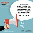 Garantia da liberdade de expressão artística (04/11/2019)