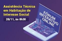 Fórum Interativo abordará assistência técnica em habitação de interesse social