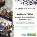 Audiência Pública, dia 17/10/19, sobre o tema: A Educação e as Atividades do Terceiro Setor