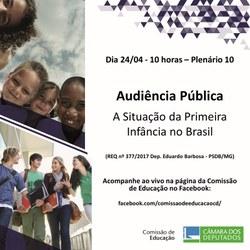 Audiência Pública sobre a Situação da Primeira Infância no Brasil
