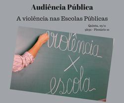 Audiência pública vai debater a violência nas escolas públicas