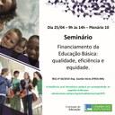 Seminário, no dia 25 de abril, sobre Financiamento da Educação Básica: qualidade, eficiência e equidade.