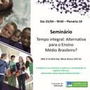 Seminário Tempo Integral : Alternativa para o Ensino Médio Brasileiro?