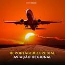 REPORTAGEM ESPECIAL - AVIAÇÃO REGIONAL