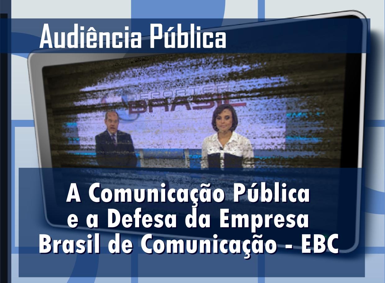 Câmara debate ofensiva contra a Empresa Brasileira de Comunicação