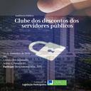 CLP debaterá o Clube de Descontos dos Servidores Públicos