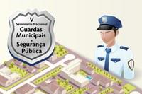 Seminário debaterá ampliação do papel das guardas municipais