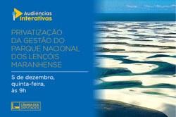 """CMADS  realizou Audiência Pública sobre a """"Privatização da Gestão do Parque Nacional dos Lençóis Maranhenses"""""""