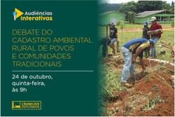 CMADS realizou Audiência do Cadastro Ambiental Rural de Povos e Comunidades Tradicionais