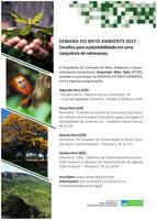 SEMANA DO MEIO AMBIENTE 2017 - Desafios para sustentabilidade em uma conjuntura de retrocessos