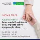A Audiência Pública sobre a Reforma da Previdência tem nova data