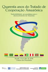 Seminário 40 anos do Tratado de Cooperação Amazônica - Sustentabilidade: um paradigma para o desenvolvimento da Amazônia