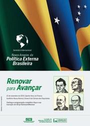 Seminário Internacional Novos Anseios da Política Externa Brasileira: Renovar para Avançar