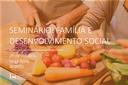 Seminário Família e Desenvolvimento Social vai debater o equilíbrio do trabalho na família