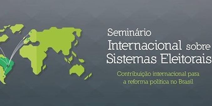 Banner Seminario Internacional reforma Politica - Câmara e TSE