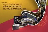 Seminário Rede Legislativa de Rádio FM e TV Digital - Porto Alegre/RS